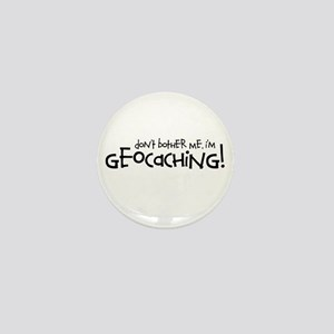 Dont Bother Me, Im Geocaching Mini Button