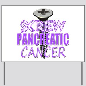 Screw Pancreatic Cancer Yard Sign