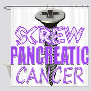 Screw Pancreatic Cancer Shower Curtain