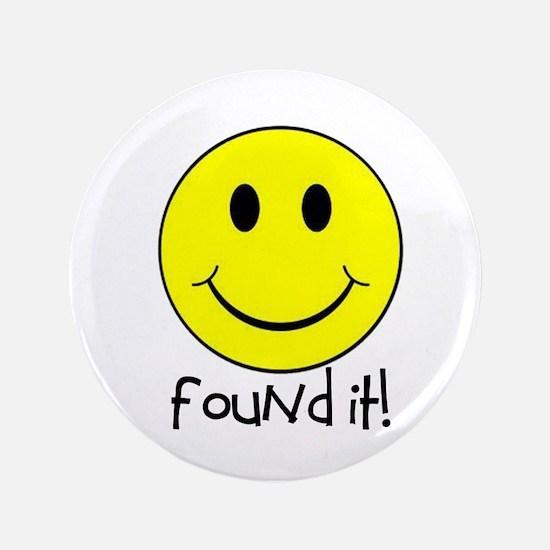 "Found It Smiley! 3.5"" Button"