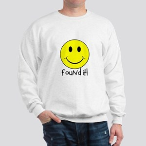 Found It Smiley! Sweatshirt