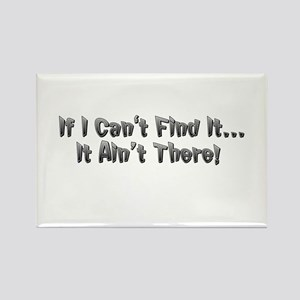 If I cant Find it...It Aint There! Rectangle Magne