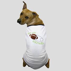 Pee Wee Football Dog T-Shirt