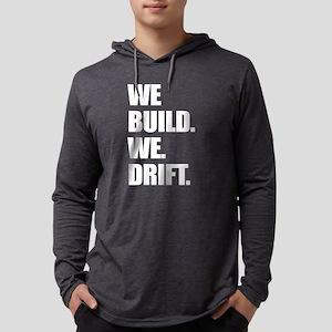 we Build. we Drift Mens Hooded Shirt