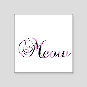 "Meow Square Sticker 3"" x 3"""