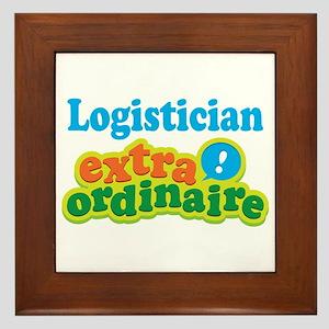 Logistician Extraordinaire Framed Tile