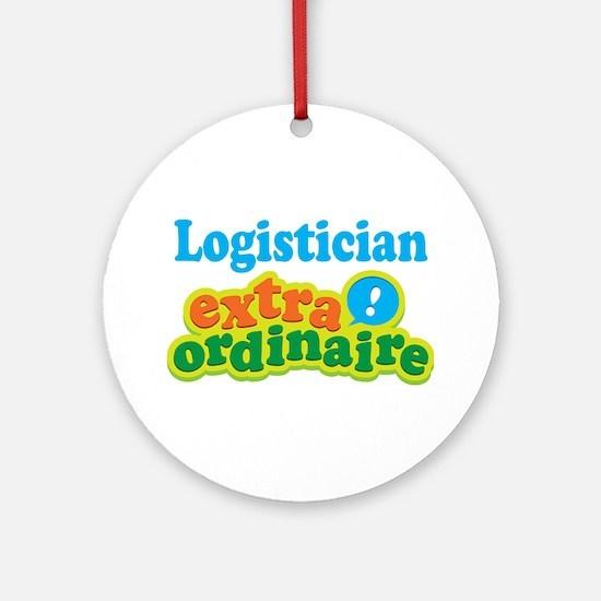 Logistician Extraordinaire Ornament (Round)