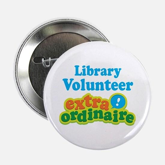 "Library Volunteer Extraordinaire 2.25"" Button"