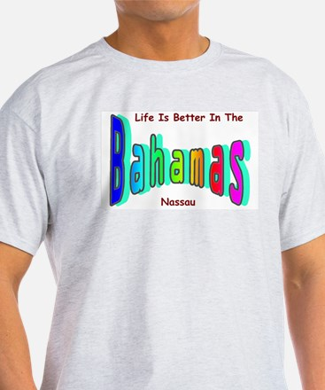 Better In the Bahamas T-Shirt