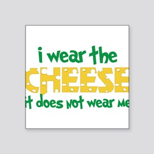 """Wear The Cheese Square Sticker 3"""" x 3"""""""