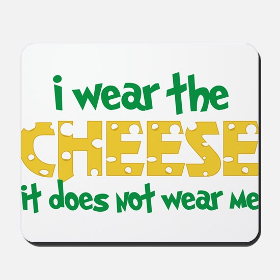 Wear The Cheese Mousepad