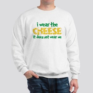 Wear The Cheese Sweatshirt