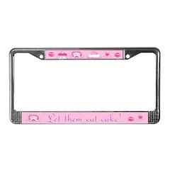 Sweet Pink Let Them Eat Cake License Plate Frame
