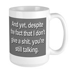 Why Are You Still Talking? Large Mug