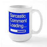 Sarcastic Comment Loading Large Mug