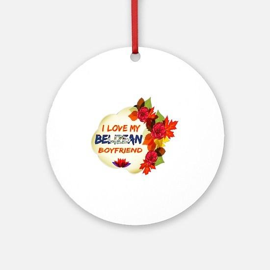 Belizean Boyfriend designs Ornament (Round)
