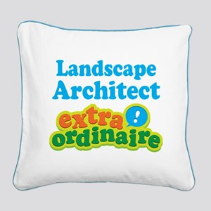 Landscape Architect Extraordinaire Square Canvas P