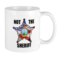 NOT THE SHERIFF Mug