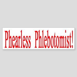 Phearless Phlebotomist gifts Bumper Sticker