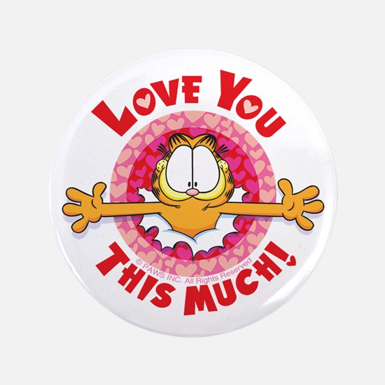 Love You This Much! 3.5&Quot; Button