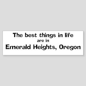 Emerald Heights: Best Things Bumper Sticker