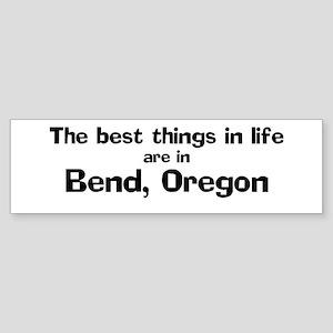 Bend: Best Things Bumper Sticker