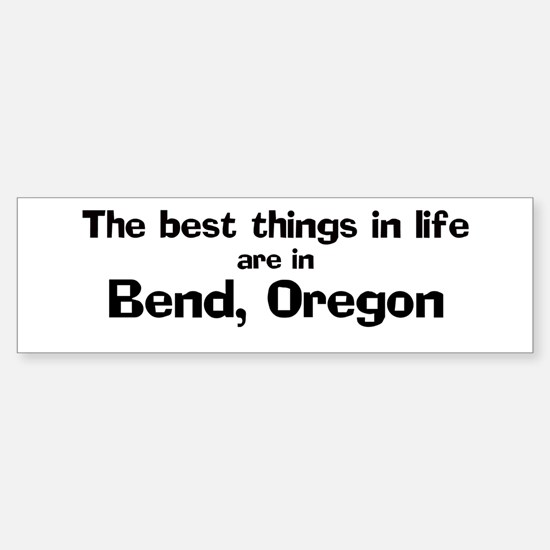 Bend: Best Things Bumper Bumper Bumper Sticker