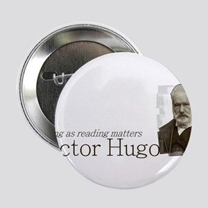 "Victor Hugo as long as reading matters 2.25"" Butto"