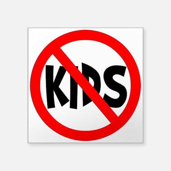 "No Kids Square Sticker 3"" x 3"""