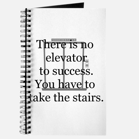 No Elevator to Success Journal