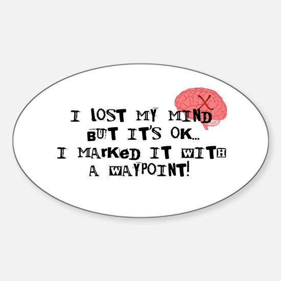 Lost My Mind... Sticker (Oval)