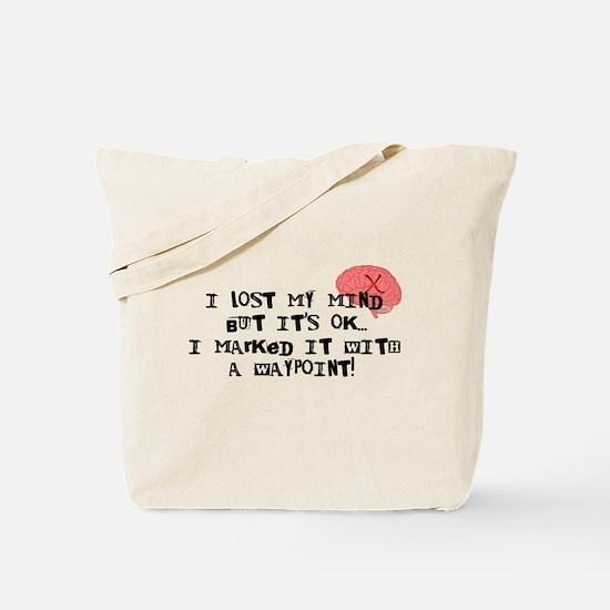 Lost My Mind... Tote Bag