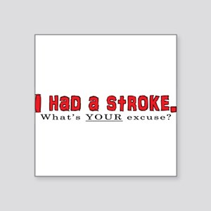 "I had a stroke Square Sticker 3"" x 3"""