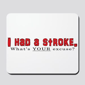 I had a stroke Mousepad