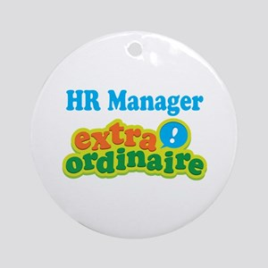 HR Manager Extraordinaire Ornament (Round)