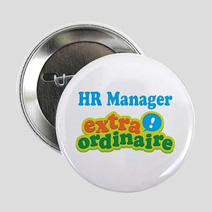 "HR Manager Extraordinaire 2.25"" Button"