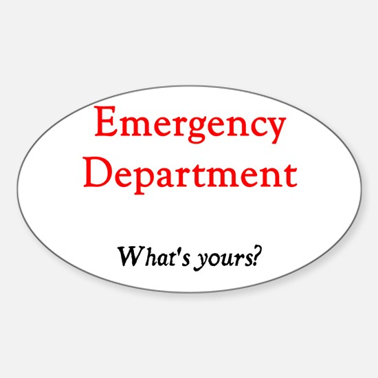 Emergency Department...What's Oval Decal
