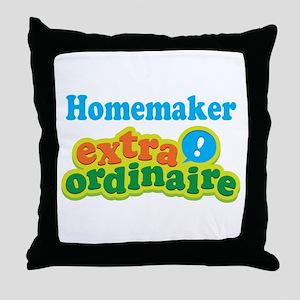 Homemaker Extraordinaire Throw Pillow