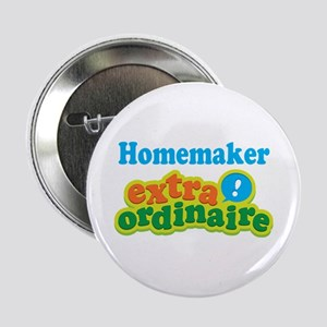 """Homemaker Extraordinaire 2.25"""" Button"""