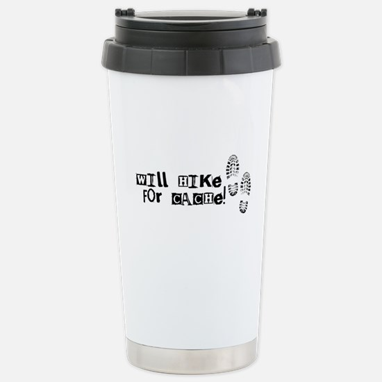 Will Hike For Cache Stainless Steel Travel Mug