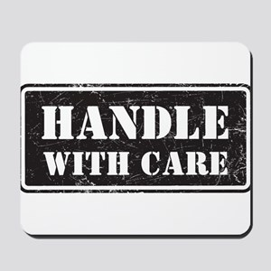 Handle With Care Mousepad