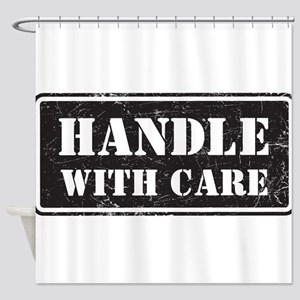 Handle With Care Shower Curtain
