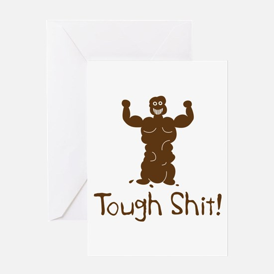 A Real Tough Shit Greeting Card