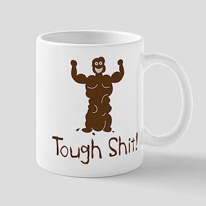 A Real Tough Shit Mug