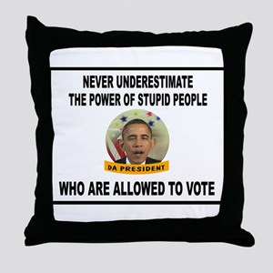 STUPID VOTERS Throw Pillow