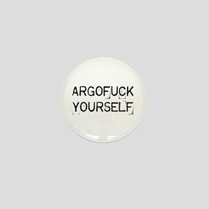 Argofuck Yourself Mini Button