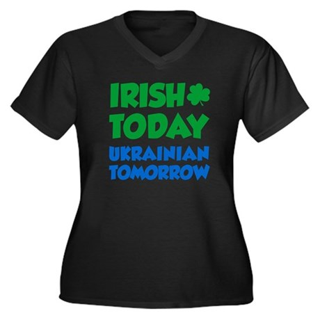 Irish Today Ukrainian Tomorrow Women's Plus Size V