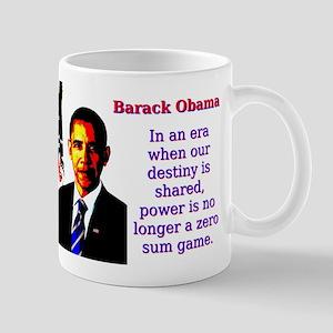 In An Era When Our Destiny - Barack Obama 11 oz Ce
