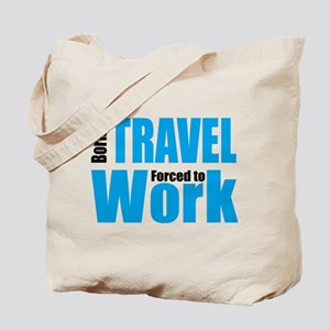 Born to travel forced to work Tote Bag