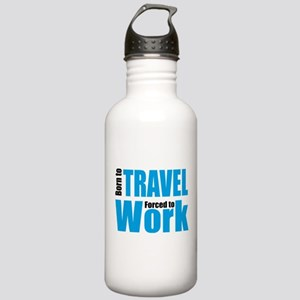Born to travel forced to work Stainless Water Bott